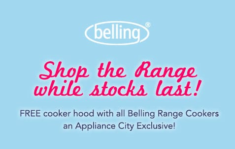 Shop the range now while stocks last - FREE Cooker Hood with all Belling Range Cooker | An Appliance City Exclusive